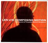 Len Lye - Composing Motion: The Sound of Tangible Motion Sculpture