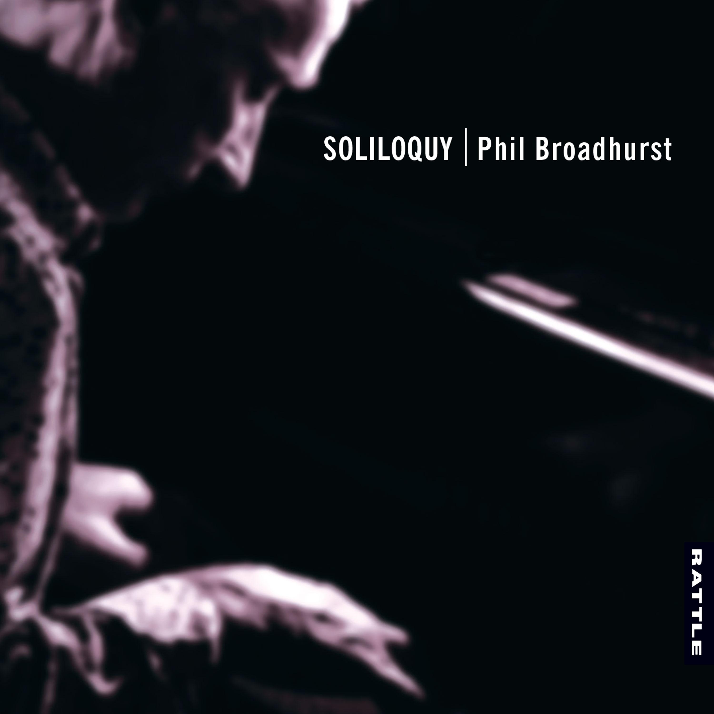 Phil Broadhurst | Soliloquy - downloadable MP3 ALBUM