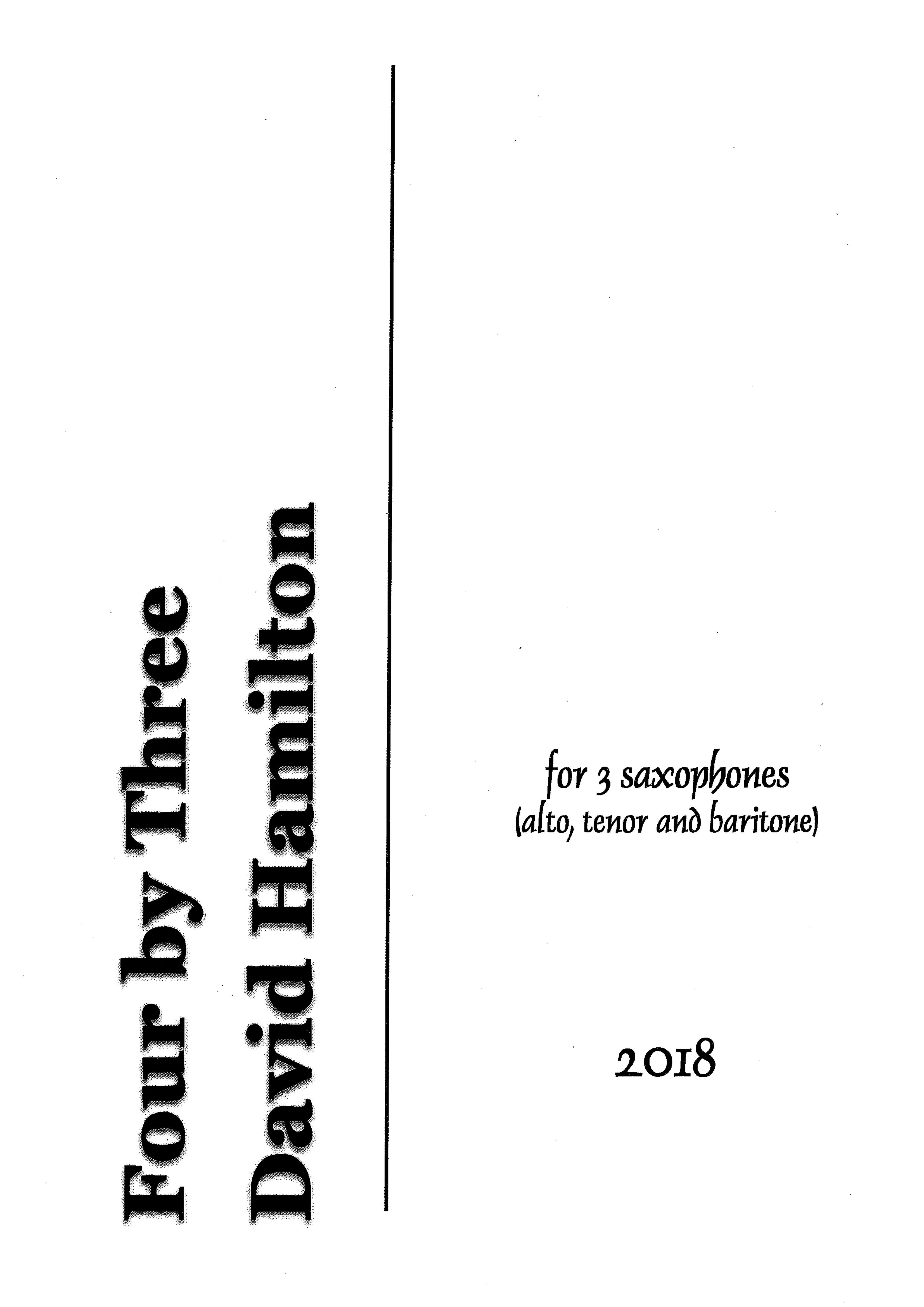 David Hamilton: Four by Three (version for three saxophones) - hardcopy SCORE