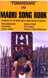 Pokarekare - the Maori Song Book