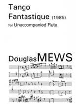 Douglas Mews: Tango Fantastique - hardcopy SCORE