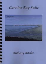 Anthony Ritchie: Caroline Bay Suite - hardcopy SCORE