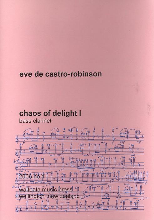 Eve De Castro-Robinson: Chaos of Delight I - hardcopy SCORE