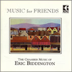 Eric Biddington: Music for Friends - the chamber music of Eric Biddington