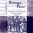 Baroque Voices: Alleluia: a newe work! 2007 - CD