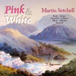 Martin Setchell: Pink and White - New Zealand Organ Music - CD