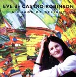 Eve de Castro-Robinson: A Chaos of Delight - CD