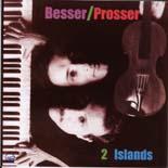 Besser and Prosser: 2 Islands