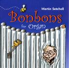 Martin Setchell: Bonbons for Organ