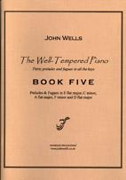 John Wells: The Well-Tempered Piano Book Five - hardcopy SCORE