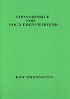Eric Biddington: Hornoresque - hardcopy SCORE