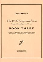 John Wells: The Well-Tempered Piano Book Three - hardcopy SCORE